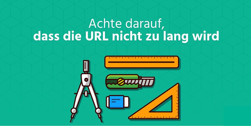 """Die Länge der URL: Sorge dafür, dass die URLs deiner Webseite nicht zu lang werden (das nennt man """"sprechende URLs"""" )."""