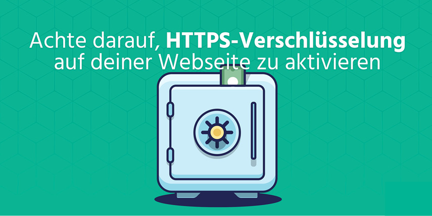 HTTPS-Verschlüsselung: HTTPS-Verschlüsselung ist nicht nur ein Ranking-Signal für Google sondern praktisch Pflicht seit Einführung der DSGVO.