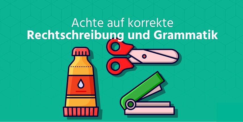 Korrekte Rechtschreibung und Grammatik: Auch im Internet sind korrekte Orthographie und Grammatik ein Zeichen von Qualität.