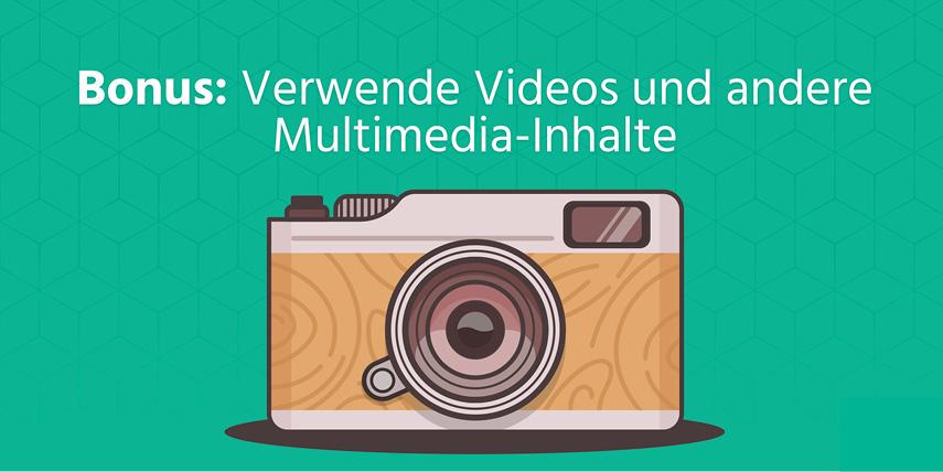 Bonus: Verwendung von Videos: Wenn du alle 25 Tipps beherzigt hast, solltest du dir überlegen wie du deinen Text mit Audio- und Video-Inhalten anreichern kannst.